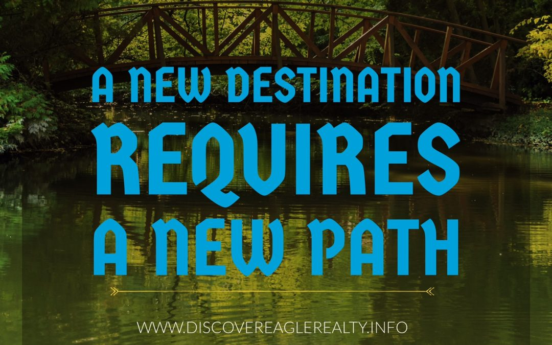 A New Destination Requires A New Path