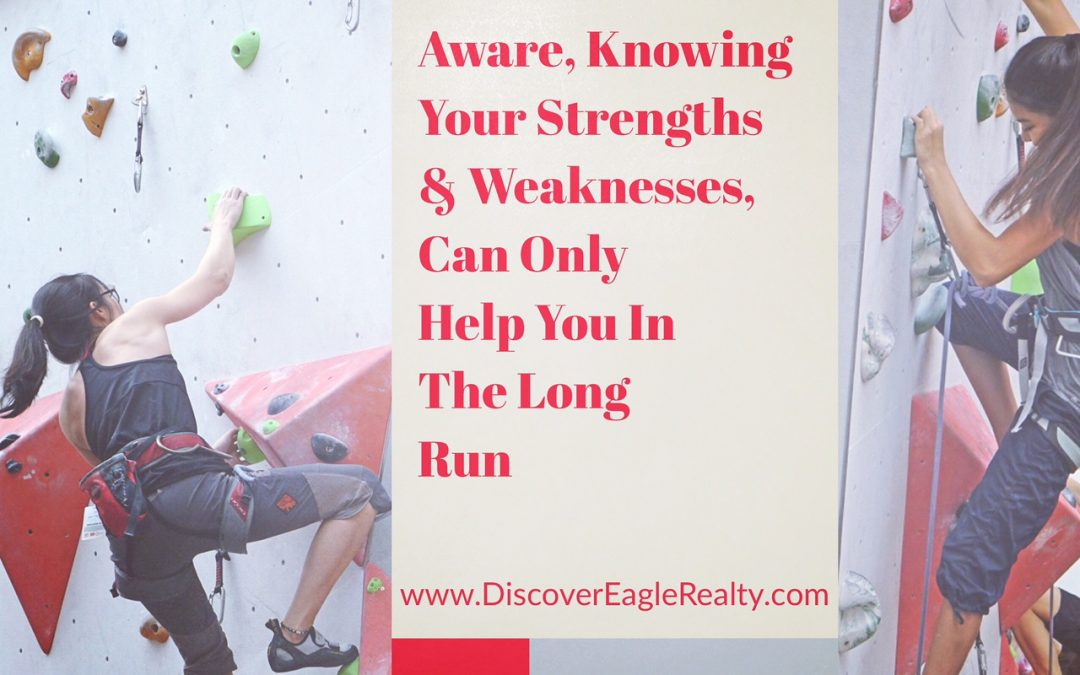 Becoming More Self Aware, Knowing Your Strengths & Weaknesses, Can Only Help You In The Long Run