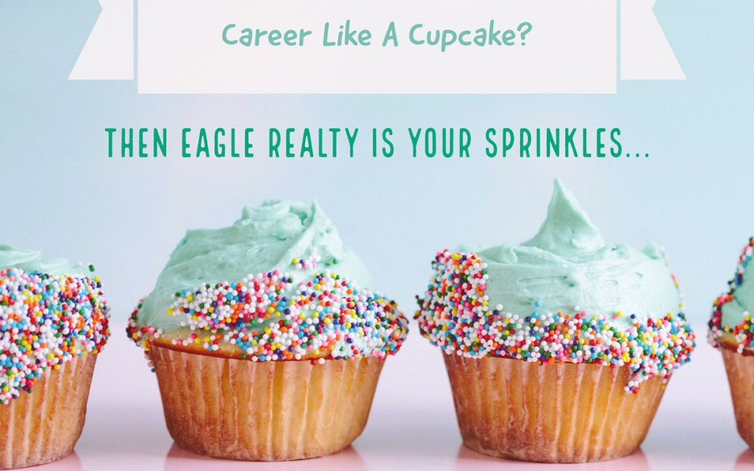 Do You Love Your Real Estate Career Like A Cupcake?