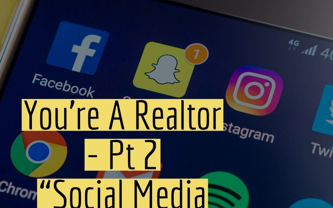 "You're A New Realtor: Pt 2 – ""Social Media Works…Period."""