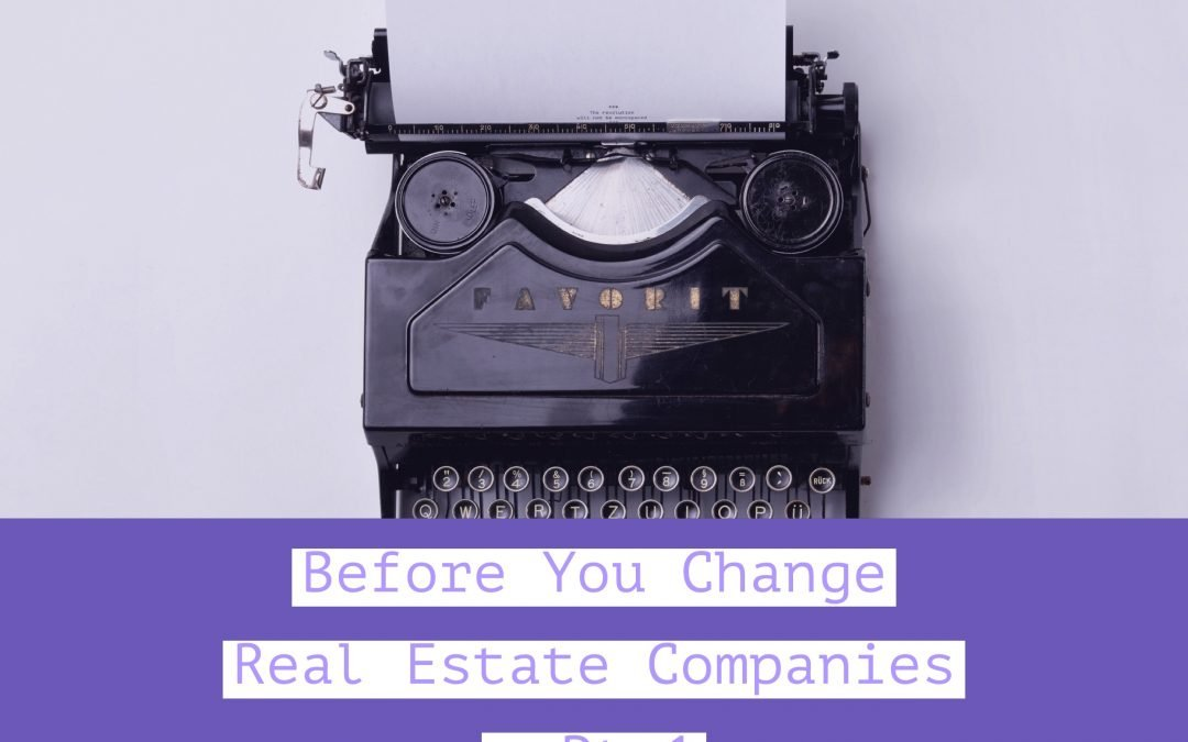 Before You Change Real Estate Companies – Pt 1: Define Your Success