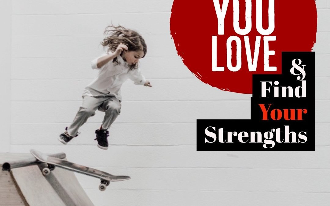 #Realtors – Love What You Do & Find Your Strengths