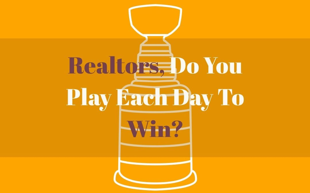 Realtors, Do You Play Each Day To #Win?