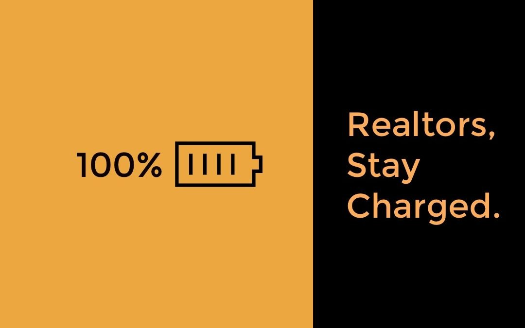 Realtors, Stay Charged.
