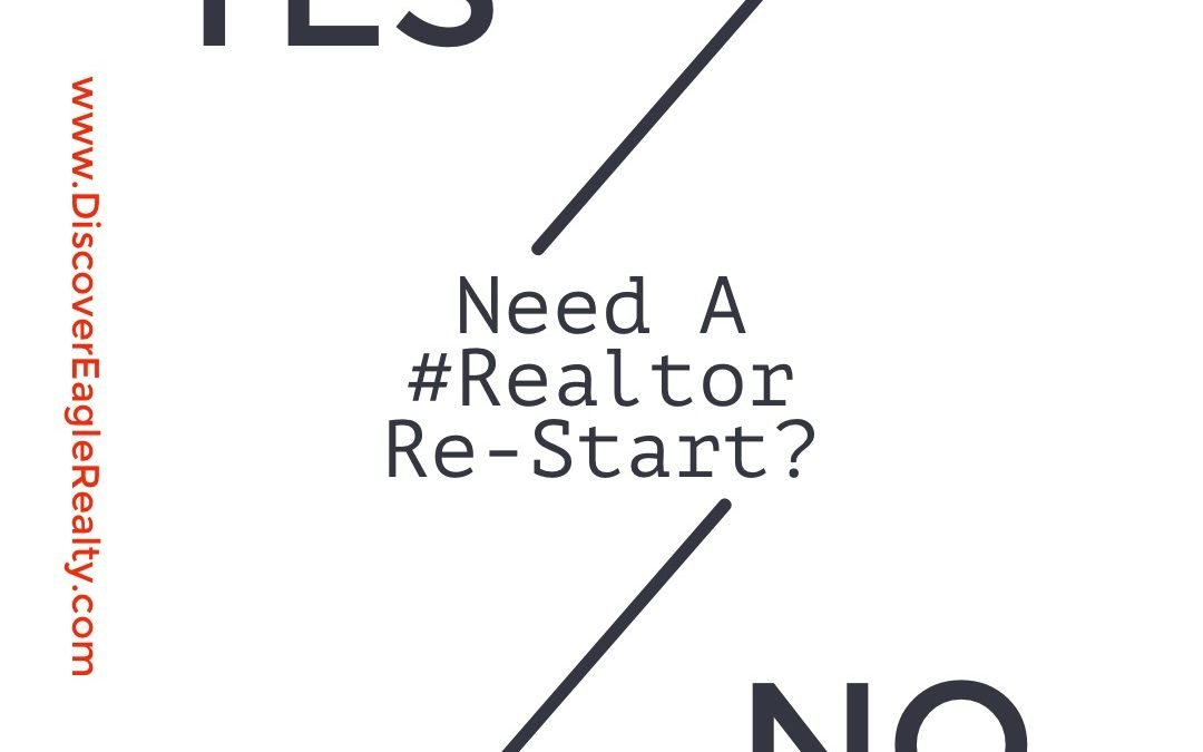 Need A #Realtor RE-Start?