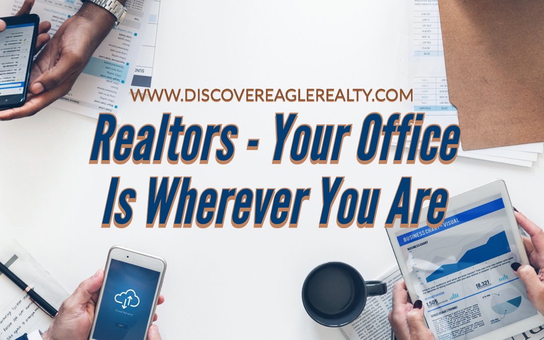 Realtors – Your Office Is Wherever You Are