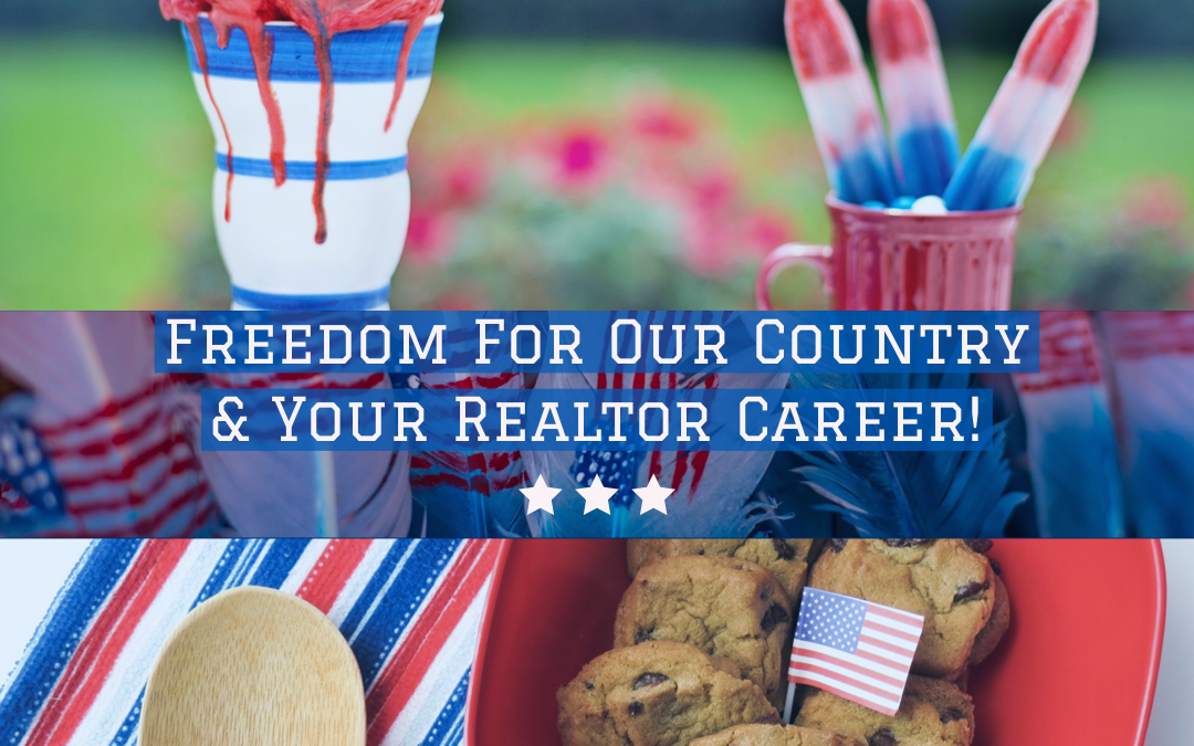 #Freedom For Our Country & Your #Realtor Career