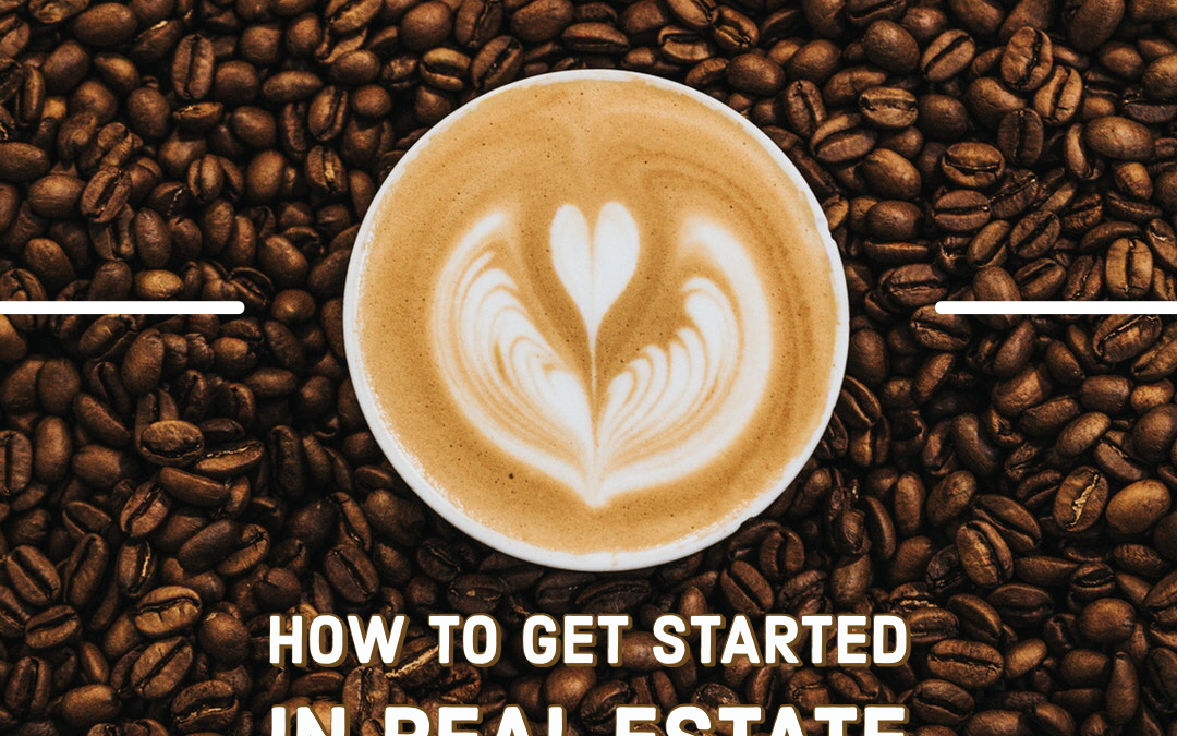 #Realtors, How Do You Get Started in Real Estate