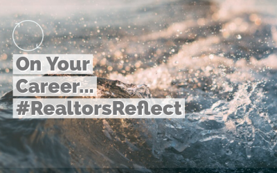 #RealtorReflect – On Your Career…
