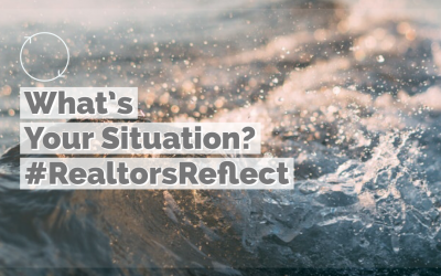 What's Your Situation? #RealtorReflect Pt. 2