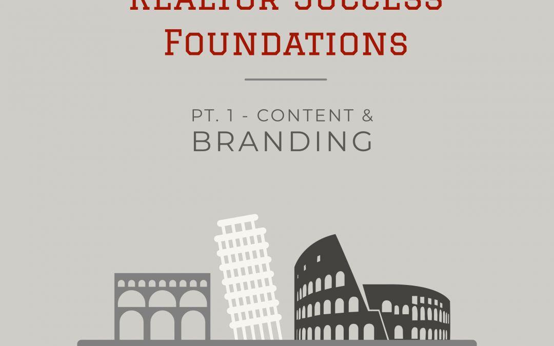 #Realtor Success Foundations: Pt. 1 Content & Branding