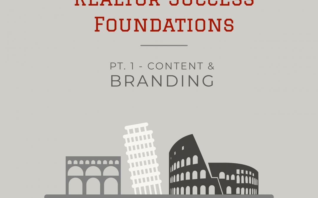 #Realtor Success Foundations: Pt. 1 Content & Branding